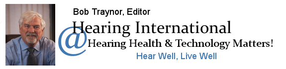 Hearing International - Bob Traynor | International perspectives on hearing health, audiology | HearingHealthMatters.org/HearingInternational/