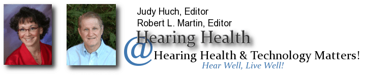 Hearing Health - Judy Huch, Bob Martin | Audiology | HearingHealthMatters.org/HearInPrivatePractice/