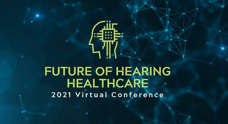 future hearing healthcare conference 2021
