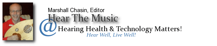 Hear The Music - Marshall Chasin | Effects of music and noise on hearing health, hearing loss | HearingHealthMatters.org/HearTheMusic/