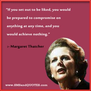 If-you-set-out-to-be-liked-Margaret-Thatcher